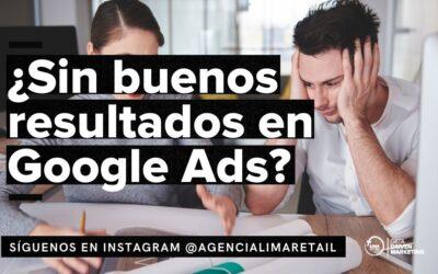 ¿Sin buenos resultados en Google Ads?