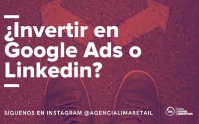 LinkedIn Vs Google Ads ¿En qué plataforma conviene invertir?