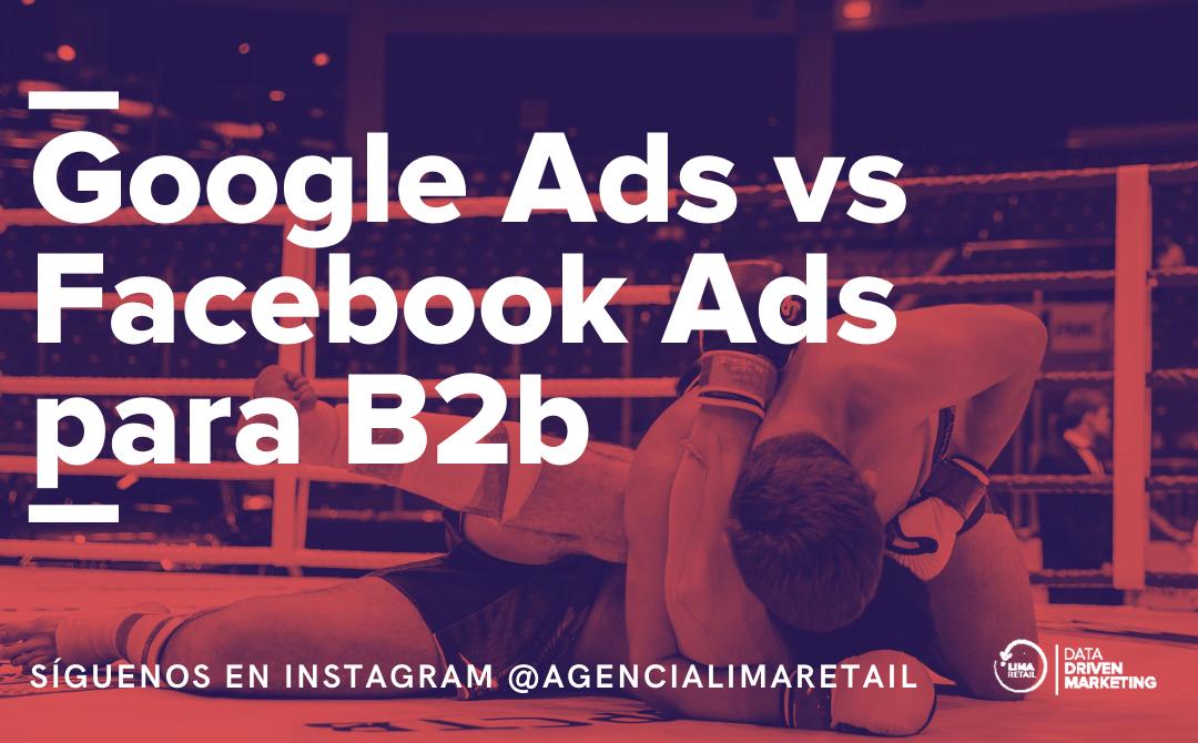 ¿Por qué Google Ads es mejor que Facebook Ads en B2B?