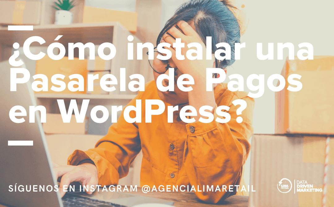 ¿Cómo instalar tu Pasarela de Pagos si usas WordPress?