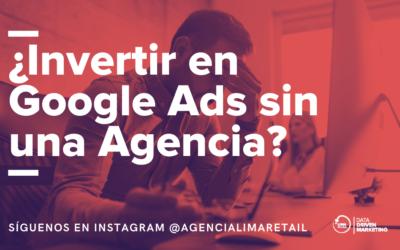 ¿Deberías invertir en Google Ads sin ayuda de una Agencia de Marketing Digital?