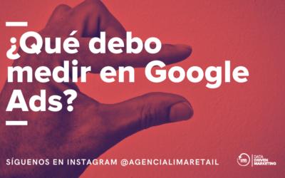 ¿Qué debo medir exactamente cuándo invierto en Google Ads según una Agencia de Marketing Digital?