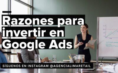 Google Ads: Principales razones para invertir con una Agencia de Marketing Digital