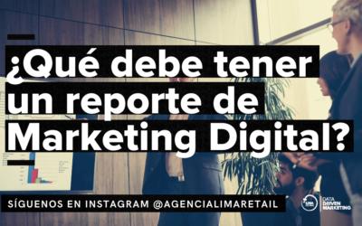 8 puntos que debe tener un reporte de Marketing Digital