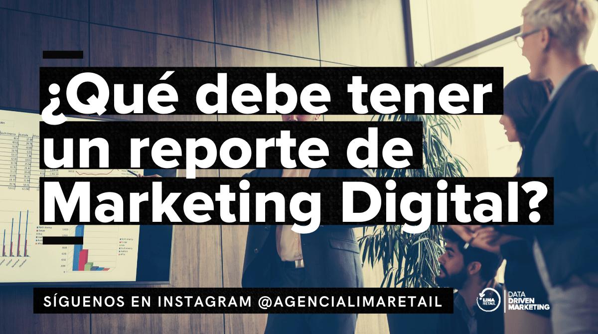 ¿Qué debe tener un reporte de Marketing Digital?