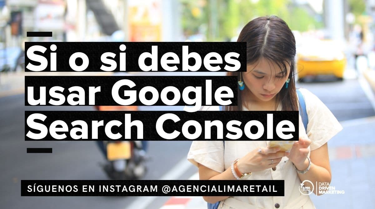 Google Search Console es clave dentro de tu estrategia de Marketing Digital.